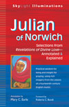 Julian of Norwich: Selections from <i>Revelations of Divine Love</i>&#8212;Annotated & Explained